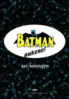 BAT-instituutti: Batman Aukene!