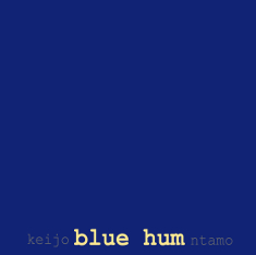 Keijo (aka Keijo Virtanen), blue hum (2014)